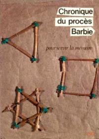 Chronique du procès Barbie : pour servir la mémoire