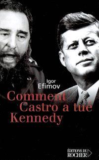 Comment Castro a tué Kennedy