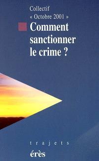 Comment sanctionner le crime ?