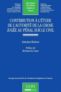 Contribution à l'étude de l'autorité de la chose jugée au pénal sur le civil