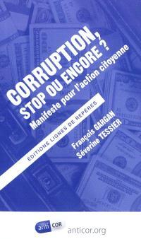 Corruption, stop ou encore ? : manifeste pour l'action citoyenne