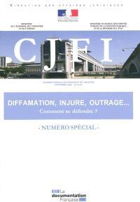Courrier juridique des finances et de l'industrie (Le), numéro spécial, Diffamation, injure, outrage... : comment se défendre ?