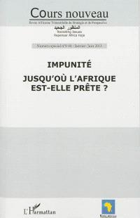 Cours nouveau. n° 9-10, Impunité : jusqu'où l'Afrique est-elle prête ? : actes du workshop d'Addis Abeba, 3-4 décembre 2012