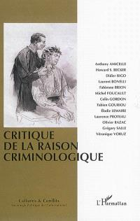 Cultures & conflits. n° 94-95-96, Critique de la raison criminologique