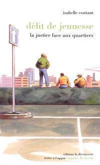 Délit de jeunesse : la justice face aux quartiers