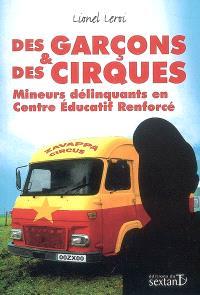 Des garçons et des cirques : mineurs délinquants en centre éducatif renforcé