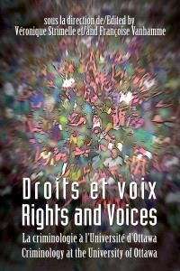 Droits et voix : la criminologie à l'Université d'Ottawa = Rights and voices : criminology at the University of Ottawa