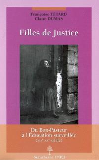 Filles de justice : du Bon-Pasteur à l'éducation surveillée, XIXe-XXe siècle