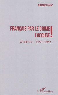 Français par le crime, j'accuse !