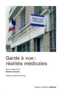 Garde à vue : réalités médicales