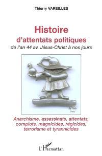 Histoire d'attentats politiques de l'an 44 av. Jésus-Christ à nos jours