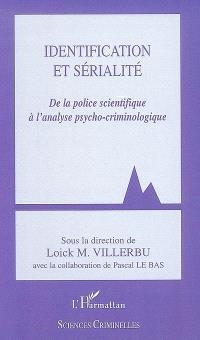 Identification et sérialité : de la police scientifique à l'analyse psychocriminologique