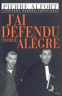 J'ai défendu Patrice Alègre