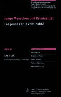 Junge Menschen und Kriminalität = Les jeunes et la criminalité