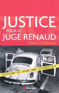 Justice pour le juge Renaud : victime du gang des Lyonnais ?
