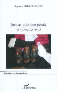 Justice, politique pénale et tolérance zéro