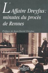 L'affaire Dreyfus : minutes du procès de Rennes