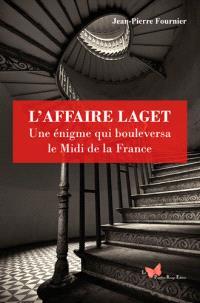 L'affaire Laget : une énigme qui bouleversa la France