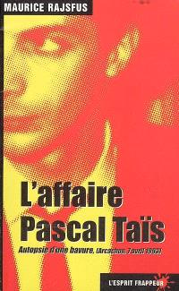L'affaire Pascal Taïs : autopsie d'une bavure (Arcachon, 7 avril 1993)