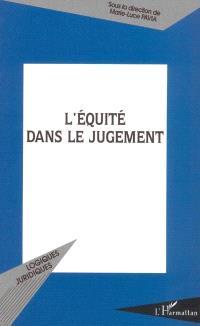 L'équité dans le jugement : actes du colloque de Montpellier, les 3 et 4 novembre 2000
