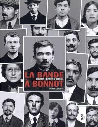 La bande à Bonnot à travers la presse de l'époque