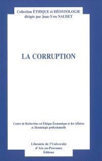La corruption : actes du onzième Colloque d'éthique économique, Aix-en-Provence, 1er-2 juillet 2004