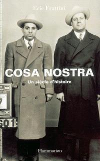 La Cosa Nostra : un siècle d'histoire
