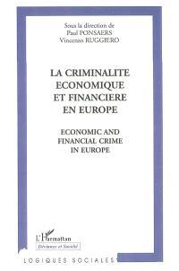La criminalité économique et financière en Europe = Economic and financial crime in Europe