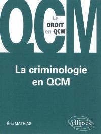La criminologie en QCM