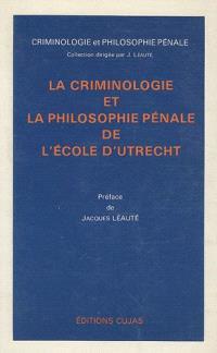La Criminologie et la philosophie pénale de l'école d'Utrecht