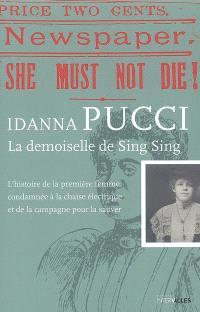 La demoiselle de Sing Sing : l'histoire de la première femme condamnée à la chaise électrique et de la campagne pour la sauver