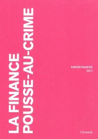 La finance pousse-au-crime