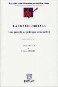 La fraude sociale : une priorité de politique criminelle ? : actes du colloque en hommage à Pierre van der Vorst