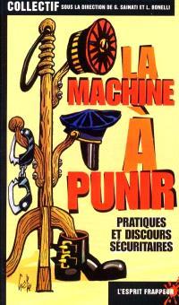 La machine à punir : pratique et discours sécuritaires
