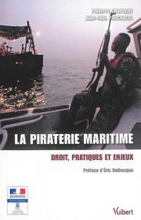La piraterie maritime : droit, pratiques et enjeux