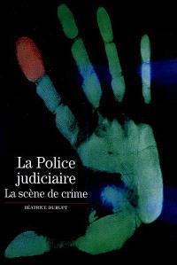 La police judiciaire, la scène de crime