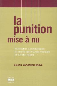 La punition mise à nu : pénalisation et criminalisation du suicide dans l'Europe médiévale et d'Ancien Régime