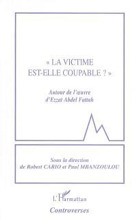 La victime est-elle coupable ? : autour de l'oeuvre d'Ezzat Abdel Fattah