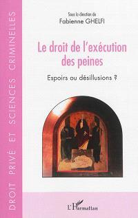 Le droit de l'exécution des peines : espoirs ou désillusions ?