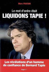 Le mot d'ordre était Liquidons Tapie !