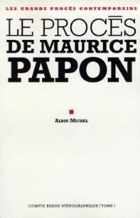 Le procès de Maurice Papon : 8 octobre 1997-8 janvier 1998. Volume 1