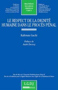 Le respect de la dignité humaine dans le procès pénal