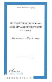Les enquêtes de délinquance et de déviance autoreportées en Europe : état des savoirs et bilan des usages