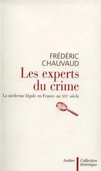 Les experts du crime : la médecine légale en France au XIXe siècle