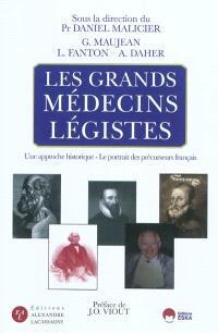 Les grands médecins légistes : une approche historique, le portrait des précurseurs français