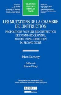 Les mutations de la chambre de l'instruction : propositions pour une reconstruction de l'avant-procès pénal autour d'une juridiction du second degré