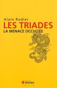 Les triades : la menace occultée