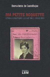 Ma Petite-Roquette : détenue politique : juillet 1963-mars 1964