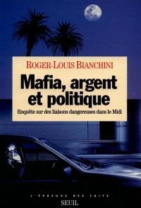 Mafia, argent et politique : enquête sur des liaisons dangereuses dans le Midi