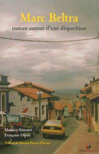 Marc Beltra : roman autour d'une disparition
